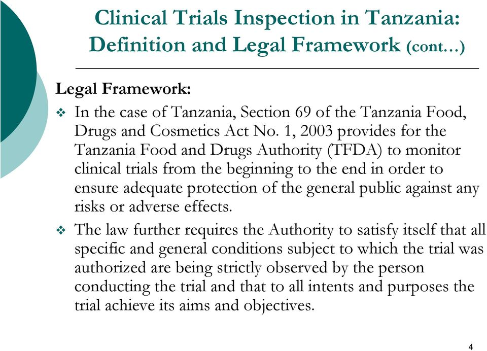 1, 2003 provides for the Tanzania Food and Drugs Authority (TFDA) to monitor clinical trials from the beginning to the end in order to ensure adequate protection of the