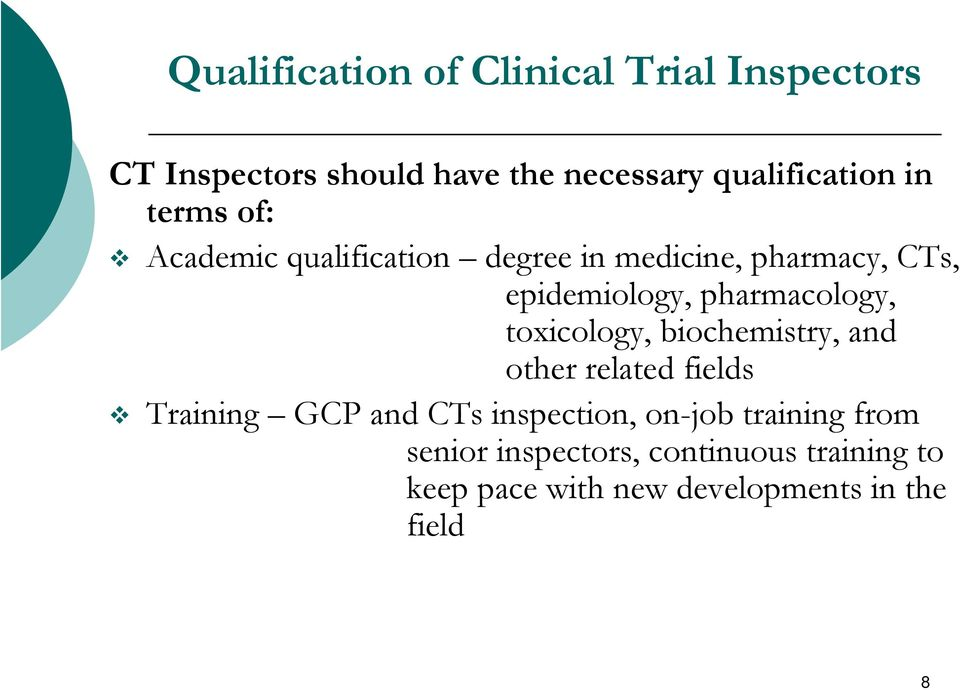 pharmacology, toxicology, biochemistry, and other related fields Training GCP and CTs inspection,