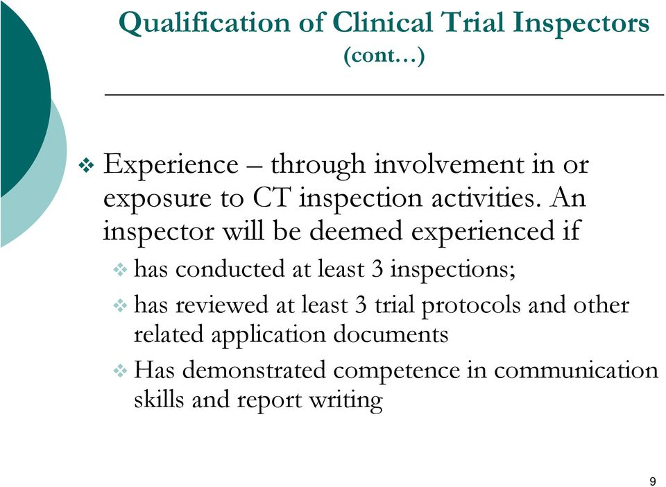 An inspector will be deemed experienced if has conducted at least 3 inspections; has
