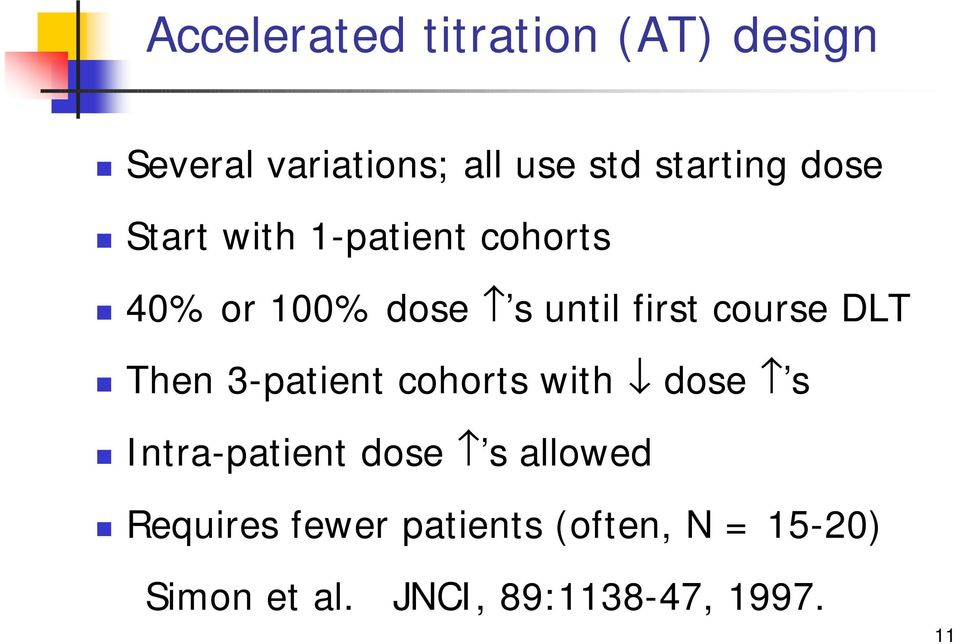 DLT Then 3-patient cohorts with dose s Intra-patient dose s allowed