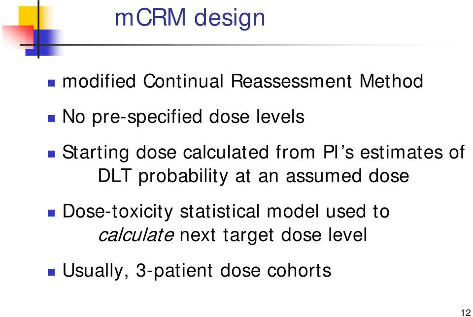 probability at an assumed dose Dose-toxicity statistical model used