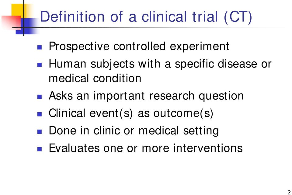 condition Asks an important research question Clinical event(s) as