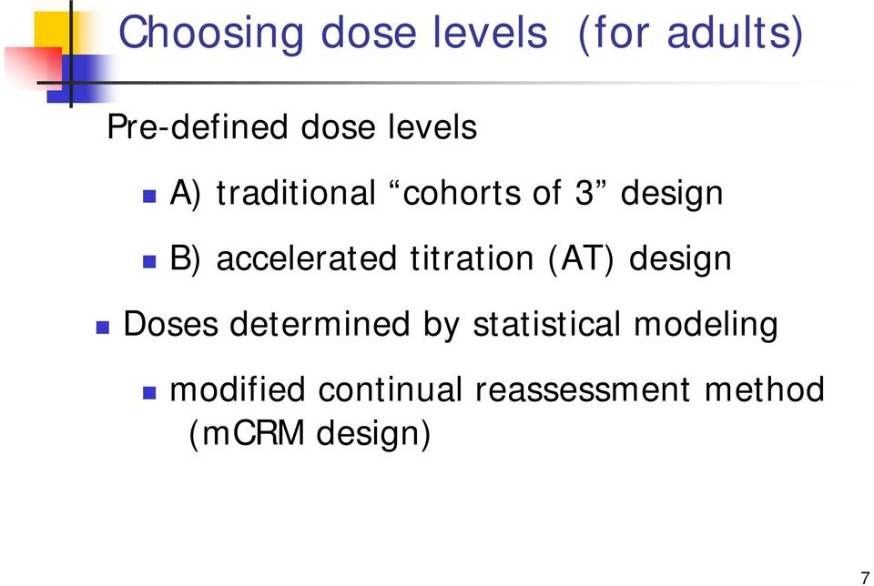 titration (AT) design Doses determined by statistical