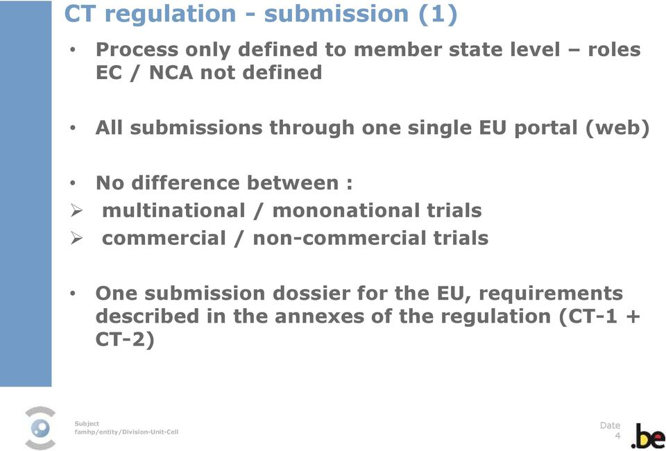 multinational / mononational trials commercial / non-commercial trials One submission