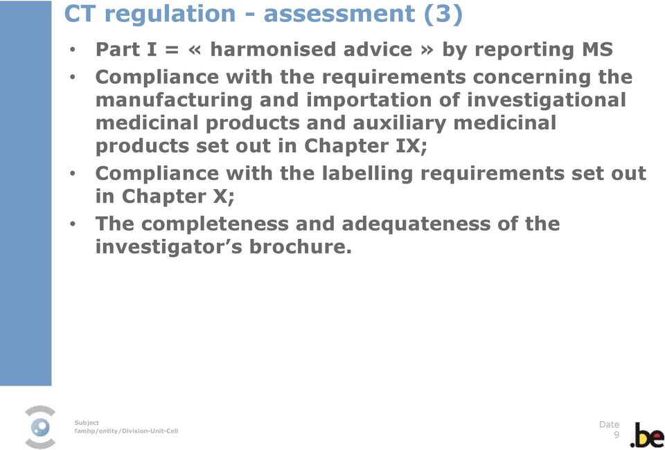 products and auxiliary medicinal products set out in Chapter IX; Compliance with the labelling