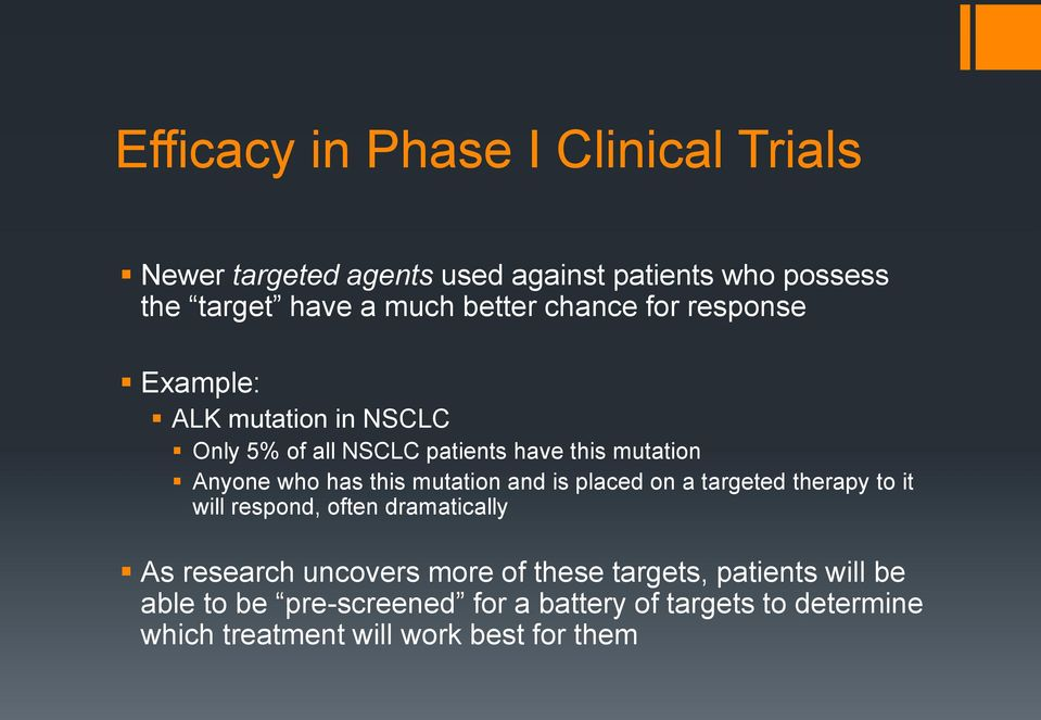 mutation and is placed on a targeted therapy to it will respond, often dramatically As research uncovers more of these