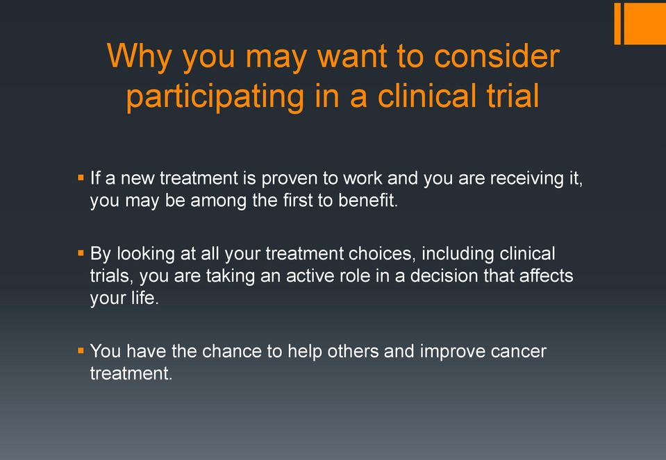 By looking at all your treatment choices, including clinical trials, you are taking an