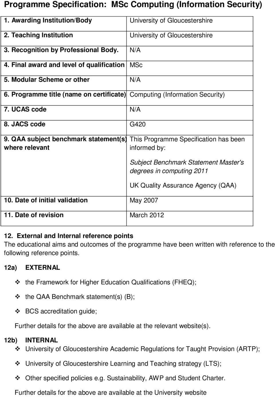UCAS code N/A 8. JACS code G420 9. QAA subject benchmark statement(s) where relevant 10. Date of initial validation May 2007 11.