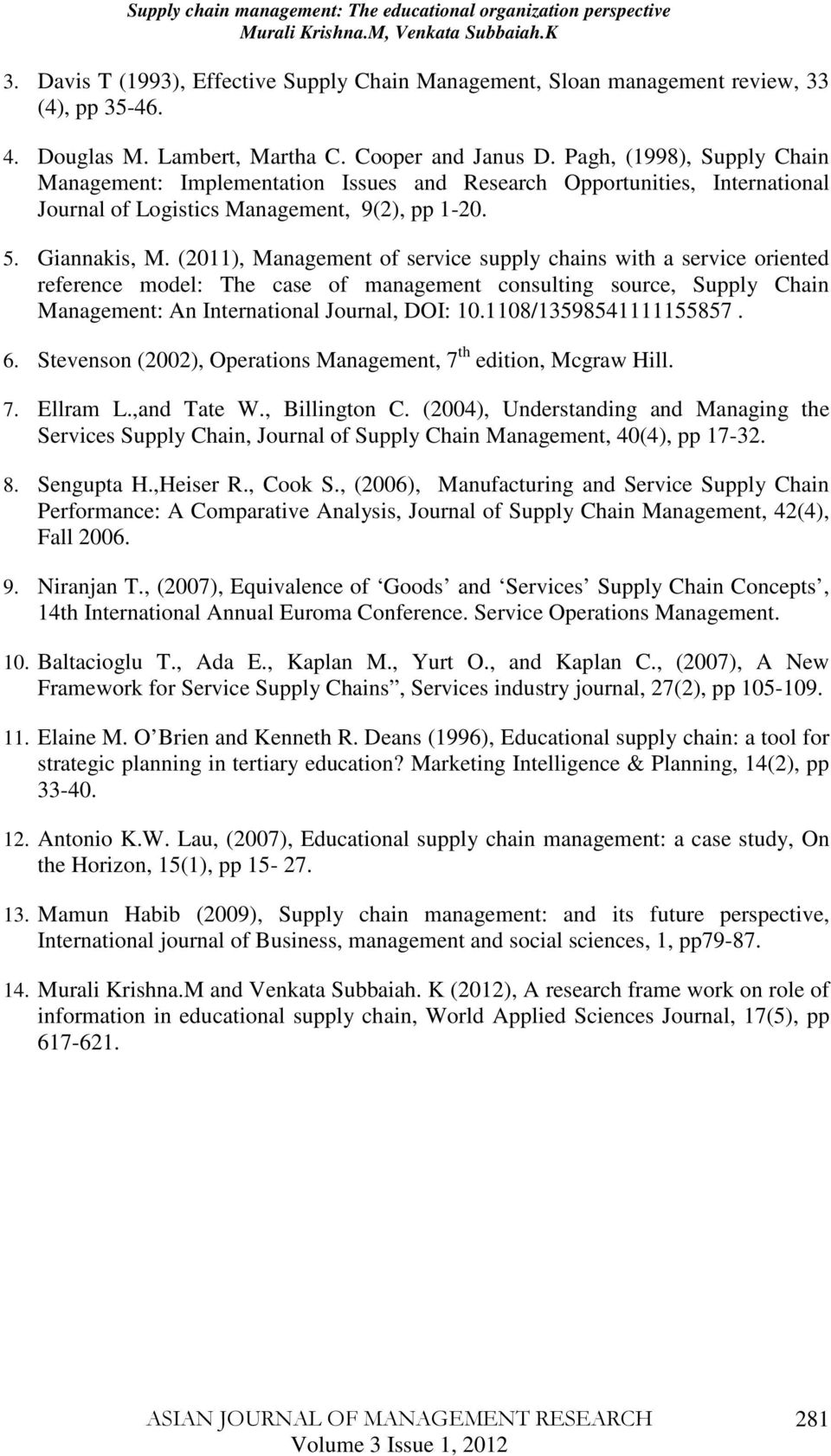 (2011), Management of service supply chains with a service oriented reference model: The case of management consulting source, Supply Chain Management: An International Journal, DOI: 10.
