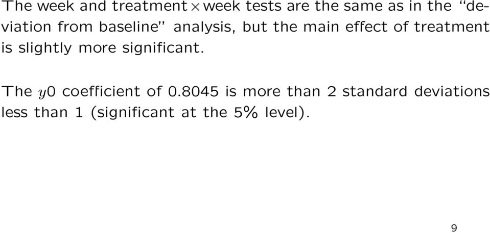 treatment is slightly more significant. The y0 coefficient of 0.