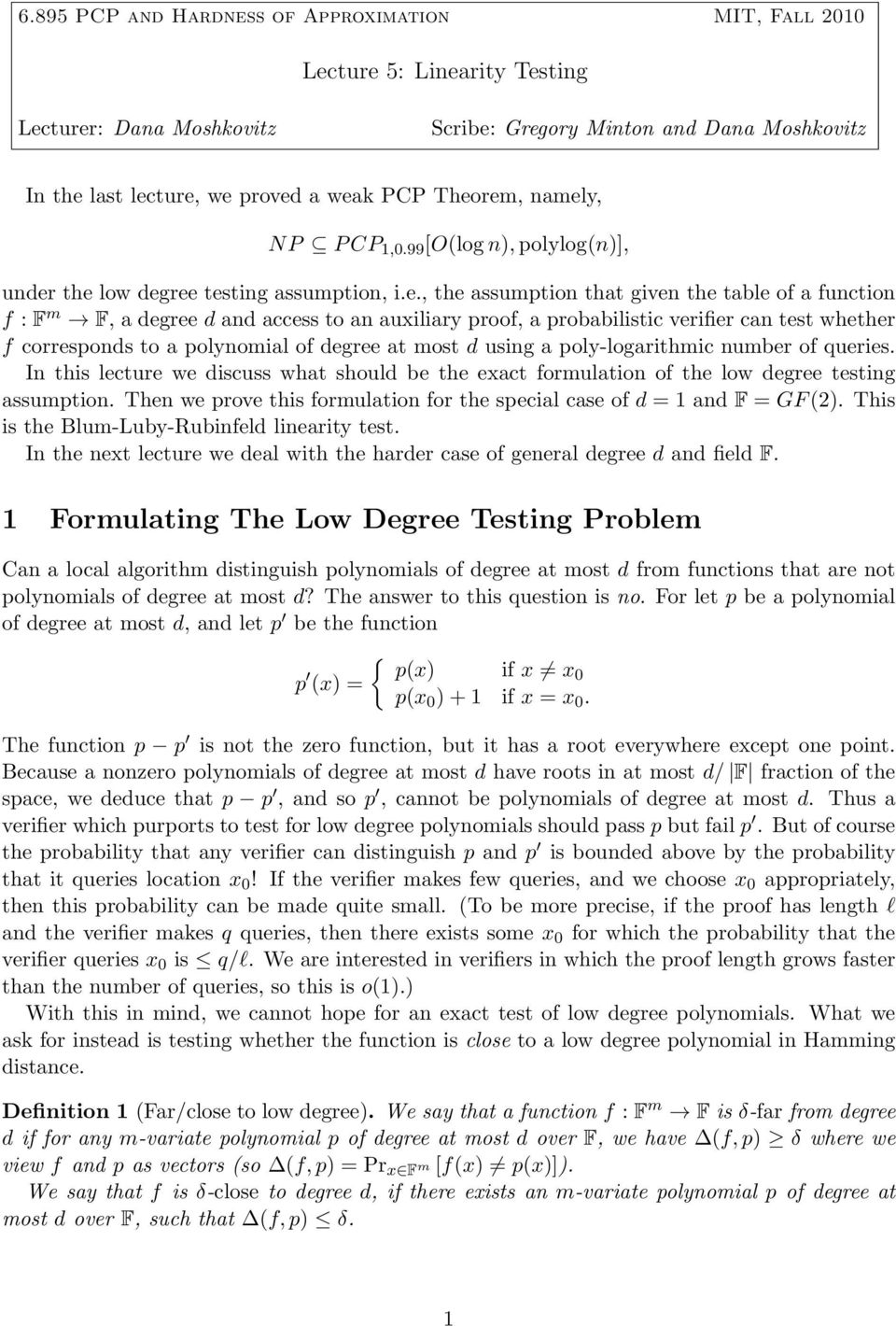 auxiliary proof, a probabilistic verifier can test whether f corresponds to a polynomial of degree at most d using a poly-logarithmic number of queries.