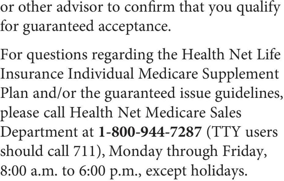 guaranteed issue guidelines, please call Health Net Medicare Sales Department at