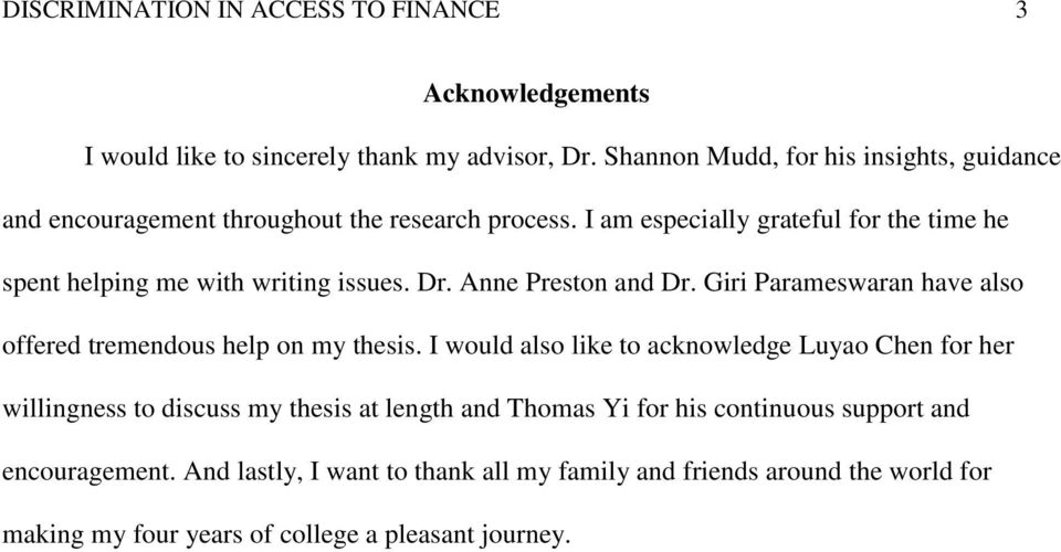 I am especially grateful for the time he spent helping me with writing issues. Dr. Anne Preston and Dr.