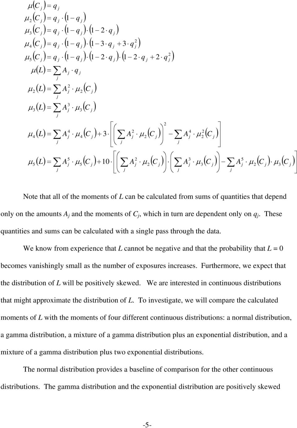These uantities and sums can be calculated with a single pass through the data.