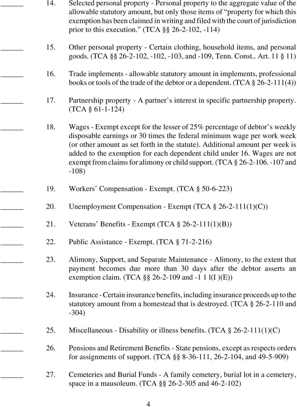 (TCA 26-2-102, -102, -103, and -109, Tenn. Const.. Art. 11 11) 16. Trade implements - allowable statutory amount in implements, professional books or tools of the trade of the debtor or a dependent.
