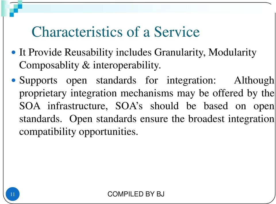Supports open standards for integration: Although proprietary integration mechanisms may be