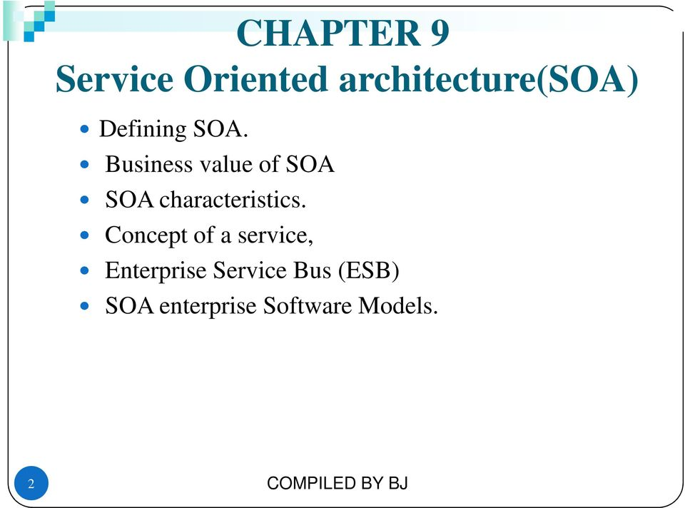 Business value of SOA SOA characteristics.