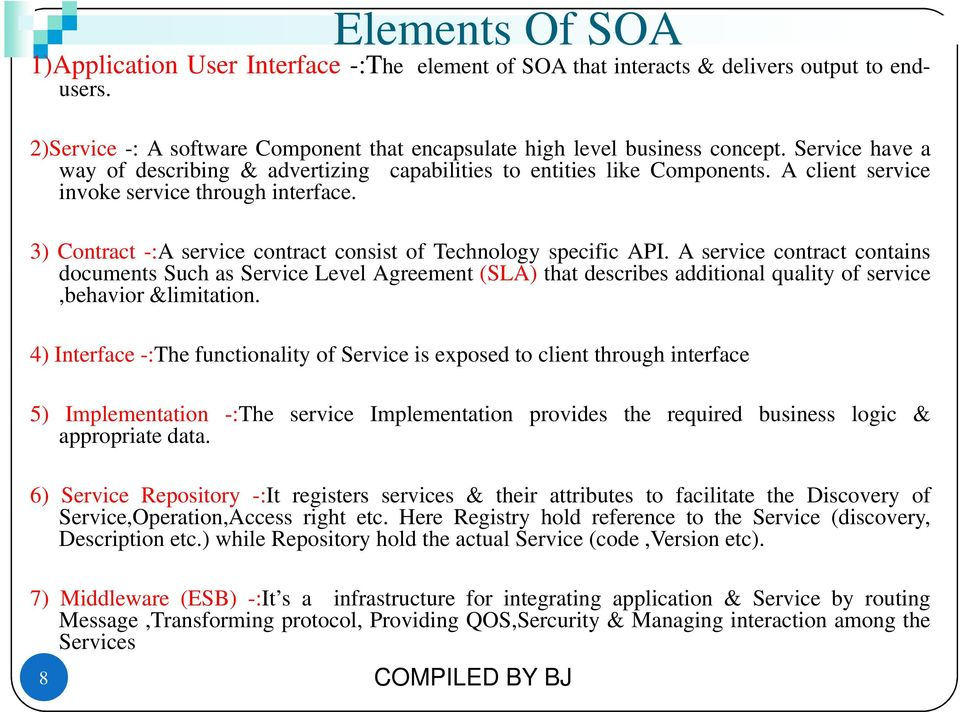 3) Contract -:A service contract consist of Technology specific API.