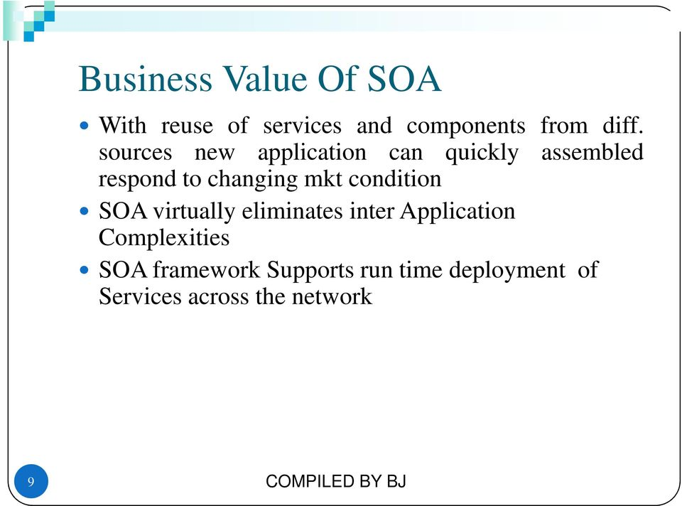 condition SOA virtually eliminates inter Application Complexities SOA
