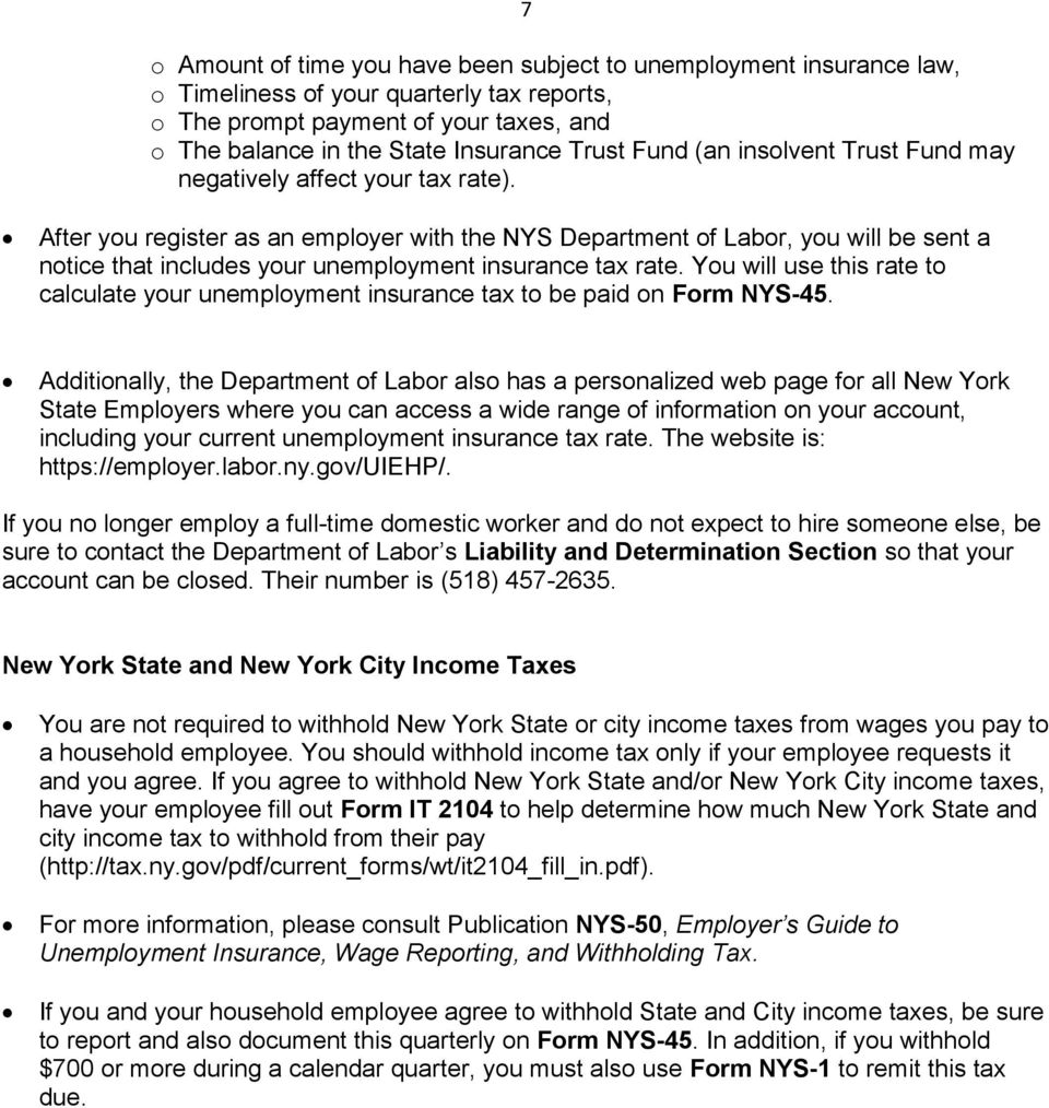After you register as an employer with the NYS Department of Labor, you will be sent a notice that includes your unemployment insurance tax rate.