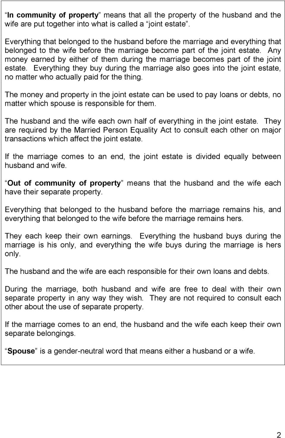 Any money earned by either of them during the marriage becomes part of the joint estate.