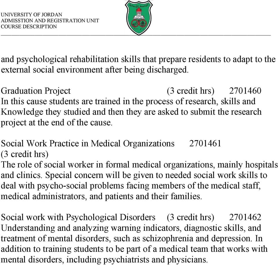 cause. Social Work Practice in Medical Organizations 2701461 The role of social worker in formal medical organizations, mainly hospitals and clinics.