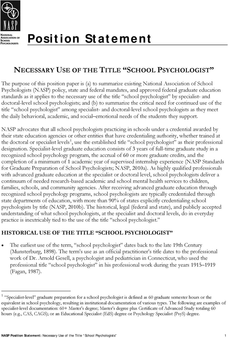 to summarize the critical need for continued use of the title school psychologist among specialist- and doctoral-level school psychologists as they meet the daily behavioral, academic, and social