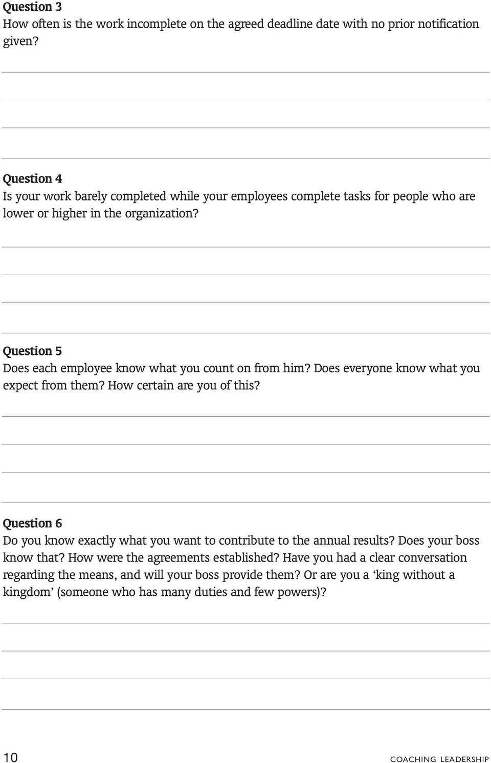Question 5 Does each employee know what you count on from him? Does everyone know what you expect from them? How certain are you of this?