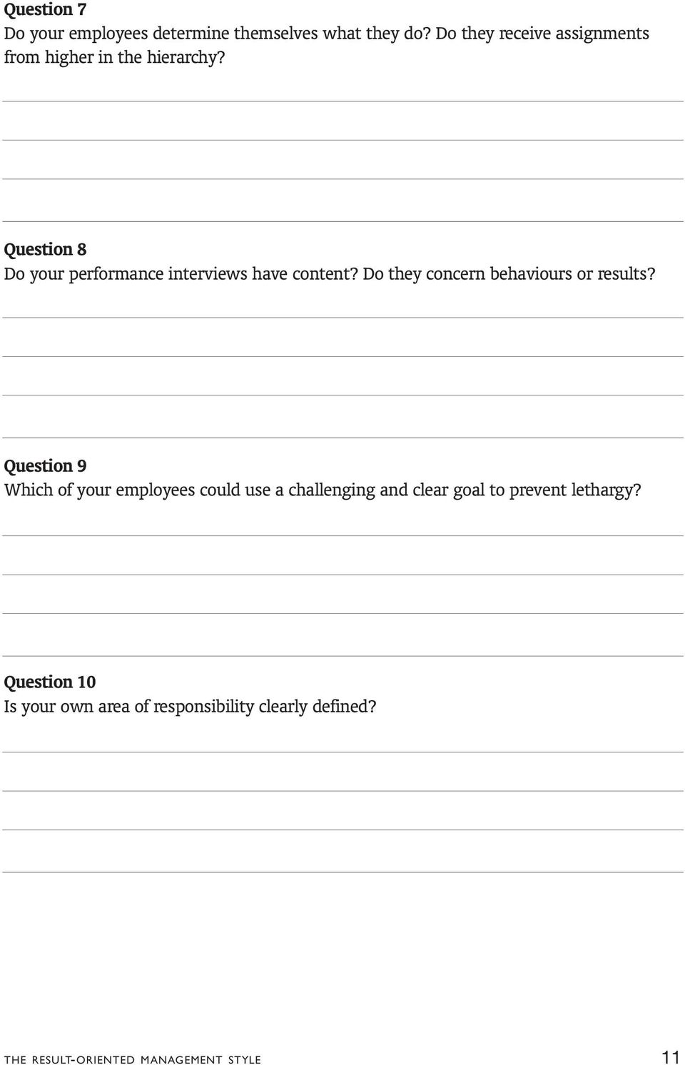 Question 8 Do your performance interviews have content? Do they concern behaviours or results?