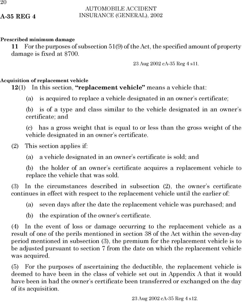 class similar to the vehicle designated in an owner s certificate; and (c) has a gross weight that is equal to or less than the gross weight of the vehicle designated in an owner s certificate.