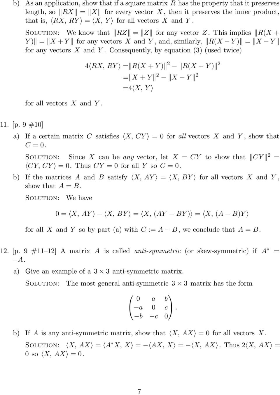 Consequently, by equation (3) (used twice) for all vectors X and Y. 4 RX, RY = R(X + Y ) 2 R(X Y ) 2 = X + Y 2 X Y 2 =4 X, Y 11. [p.