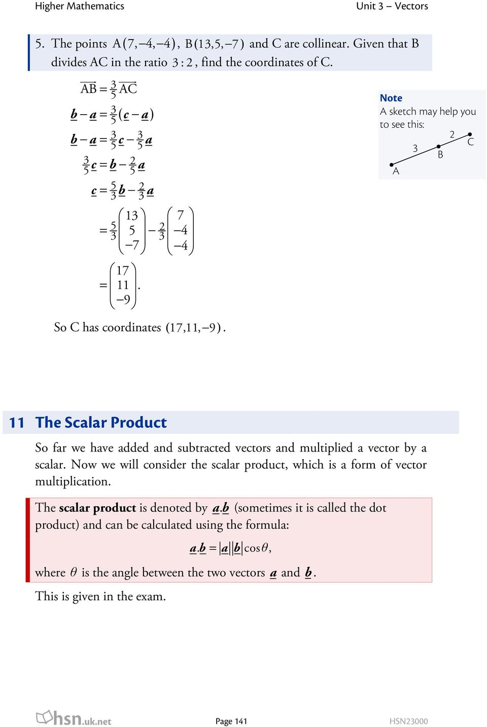 multiplid a vctor by a scalar Now w will considr th scalar product, which is a form of vctor multiplication Th scalar product is dnotd by ab (somtims