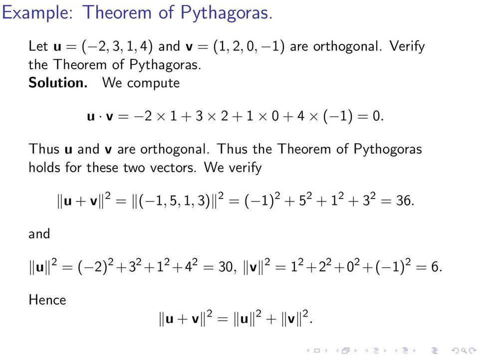 Thus u and v are orthogonal. Thus the Theorem of Pythogoras holds for these two vectors.