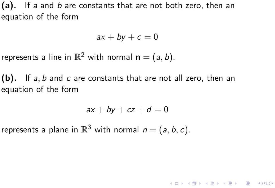 (b). If a, b and c are constants that are not all zero, then an equation of