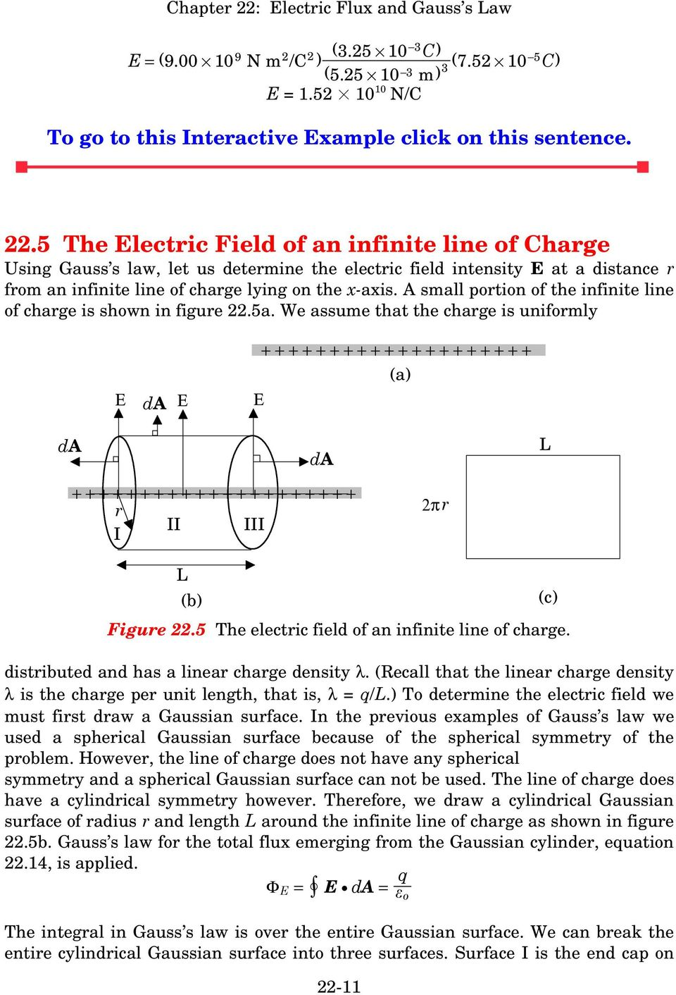A small portion of the infinite line of charge is shown in figure 22.5a. We assume that the charge is uniformly Ε da Ε Ε (a) da da L r 2πr L (b) Figure 22.