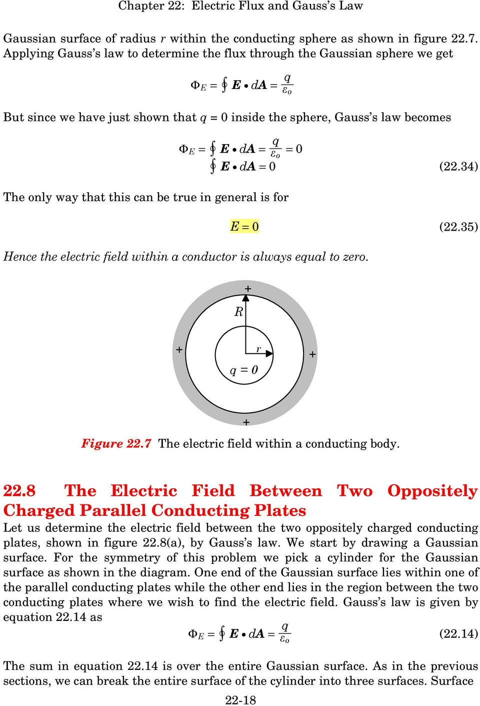 34) The only way that this can be true in general is for = 0 (22.35) Hence the electric field within a conductor is always equal to zero. R r q = 0 Figure 22.