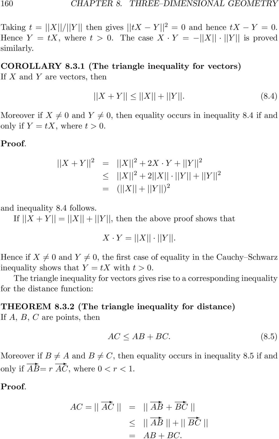 X + Y 2 = X 2 + 2X Y + Y 2 X 2 + 2 X Y + Y 2 = ( X + Y ) 2 and inequality 8.4 follows. If X + Y = X + Y, then the above proof shows that X Y = X Y.