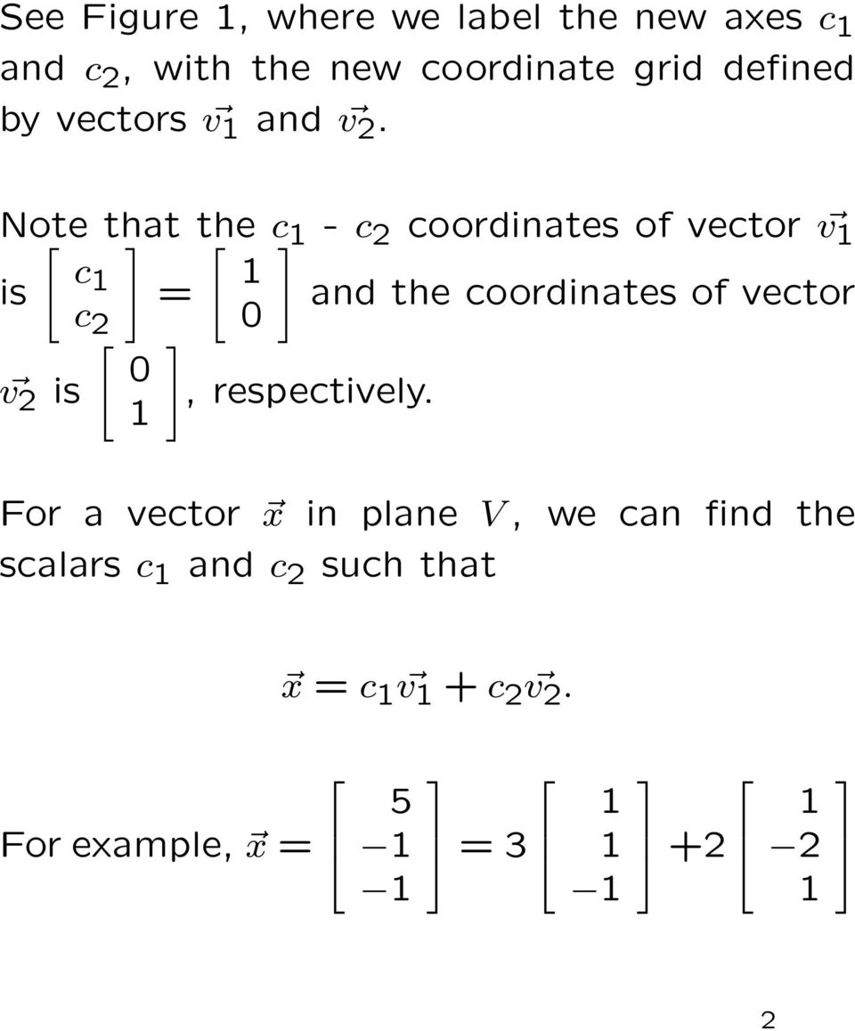 Note that the c - c 2 coordinates of vector v c is and the coordinates of vector c