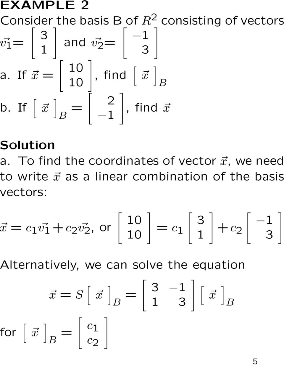 To find the coordinates of vector x, we need to write x as a linear