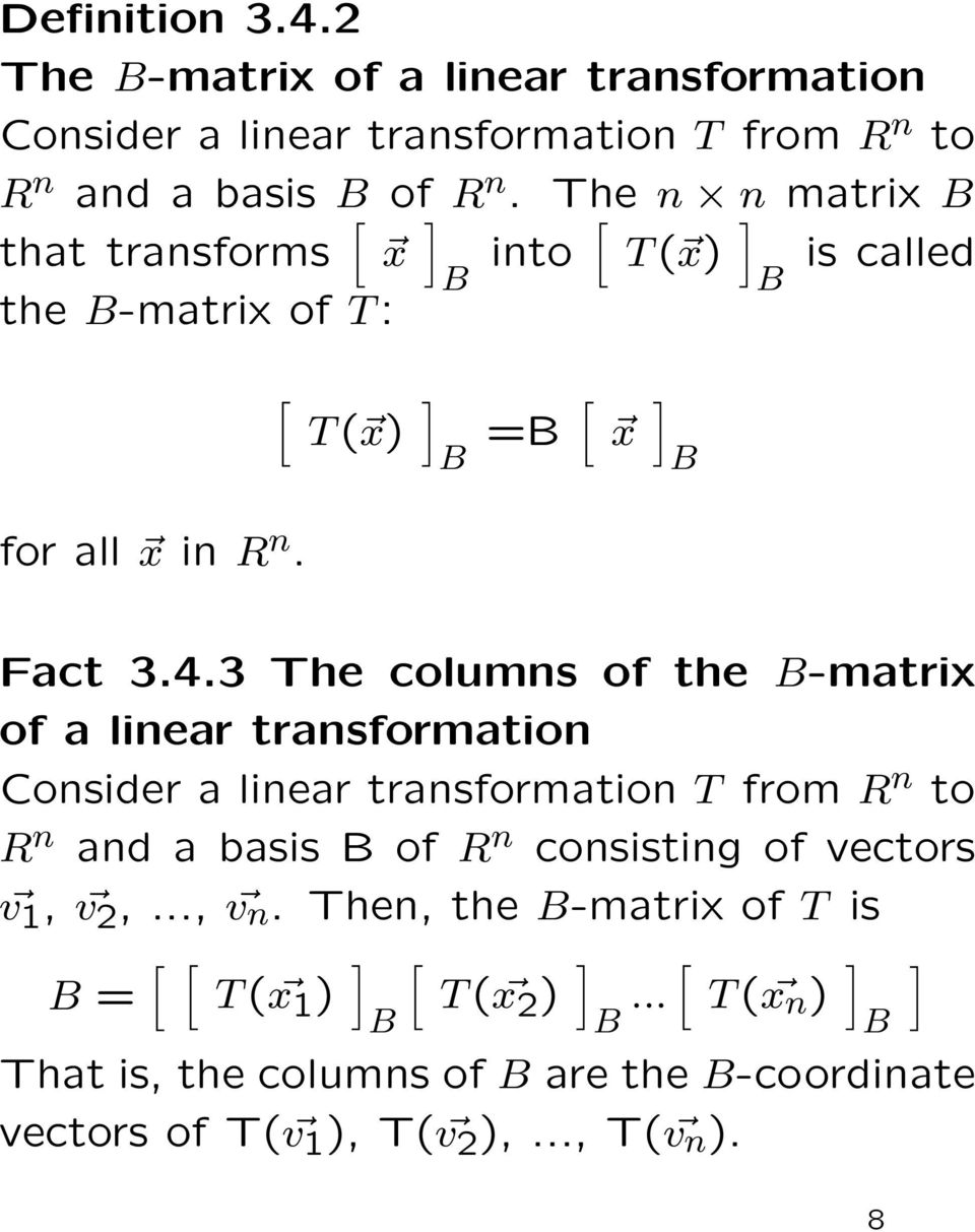 The columns of the -matrix of a linear transformation Consider a linear transformation T from R n to R n and a basis of R n consisting