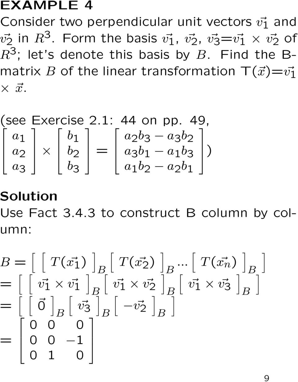 Find the - matrix of the linear transformation T( x) v x. (see Exercise 2.: 44 on pp.