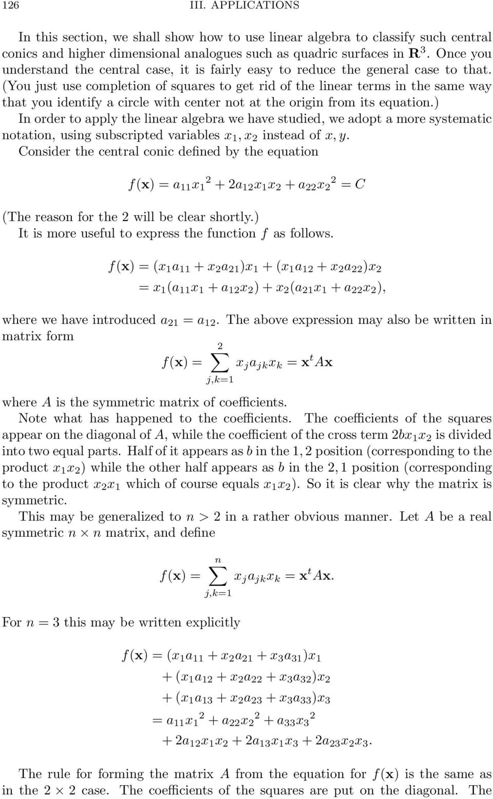 origin from its equation) In order to apply the linear algebra we have studied, we adopt a more systematic notation, using subscripted variables x,x instead of x, y Consider the central conic defined