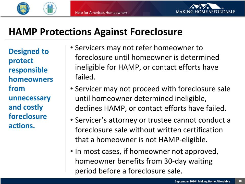 Servicer may not proceed with foreclosure sale until homeowner determined ineligible, declines HAMP, or contact efforts have failed.