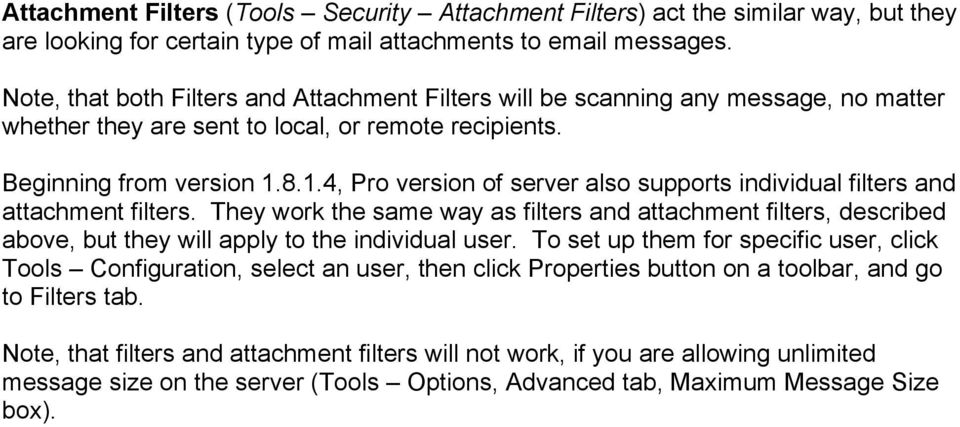 8.1.4, Pro version of server also supports individual filters and attachment filters.