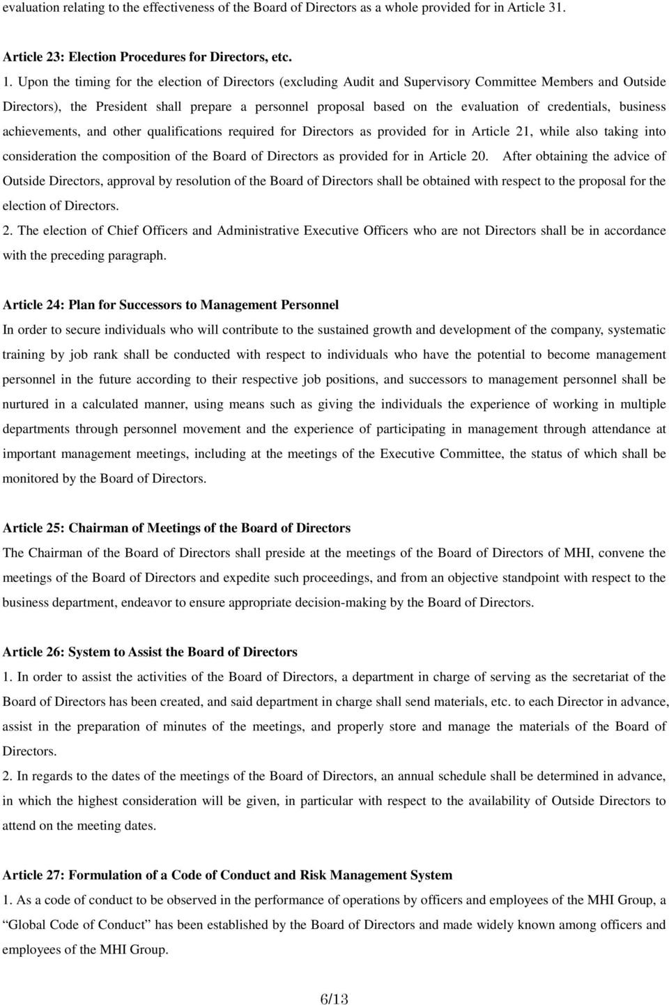 credentials, business achievements, and other qualifications required for Directors as provided for in Article 21, while also taking into consideration the composition of the Board of Directors as