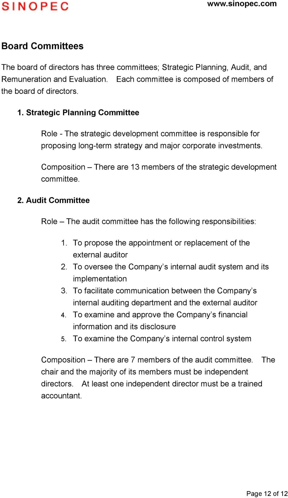 Composition There are 13 members of the strategic development committee. 2. Audit Committee Role The audit committee has the following responsibilities: 1.