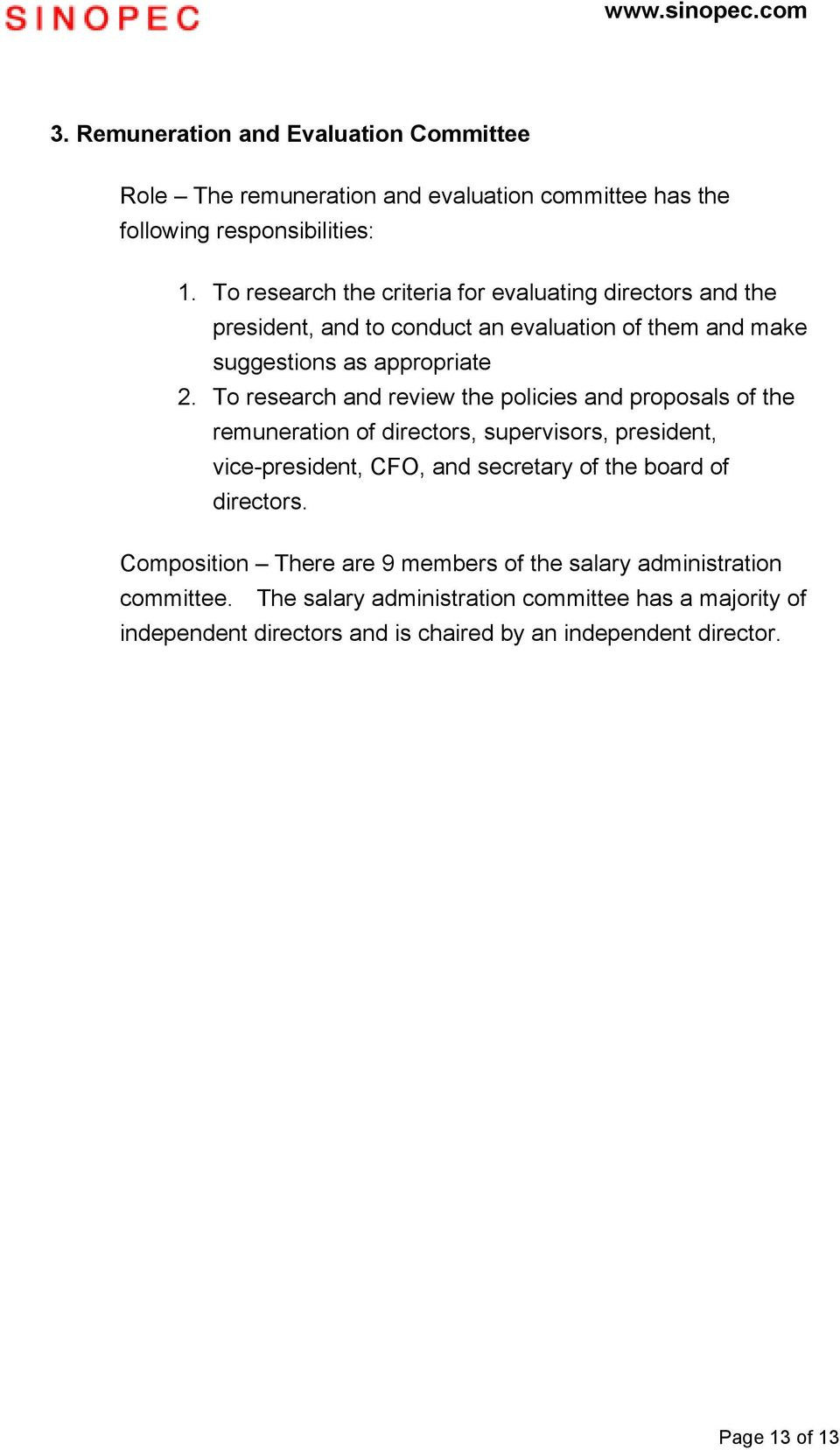 To research and review the policies and proposals of the remuneration of directors, supervisors, president, vice-president, CFO, and secretary of the board of
