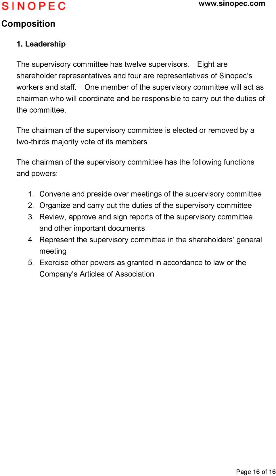 The chairman of the supervisory committee is elected or removed by a two-thirds majority vote of its members. The chairman of the supervisory committee has the following functions and powers: 1.