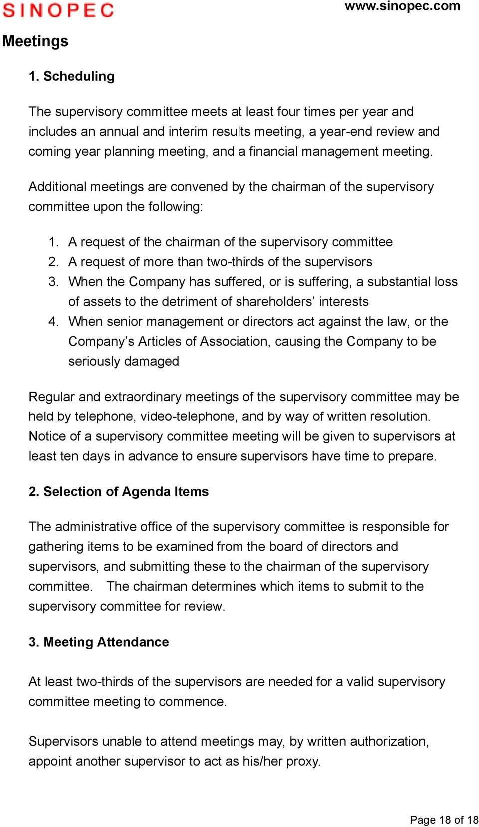 management meeting. Additional meetings are convened by the chairman of the supervisory committee upon the following: 1. A request of the chairman of the supervisory committee 2.