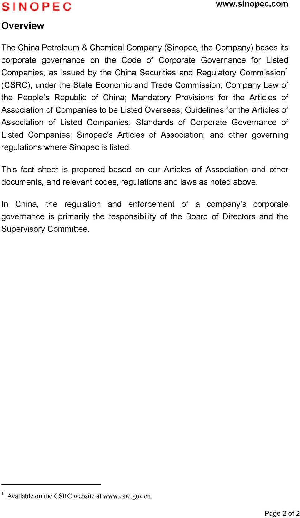 Listed Overseas; Guidelines for the Articles of Association of Listed Companies; Standards of Corporate Governance of Listed Companies; Sinopec s Articles of Association; and other governing